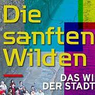 """""""Die sanften Wilden"""": 35 Jahre Wiener Gebietsbetreuung im Ringturm"""