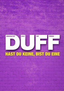 DUFF – Hast du keine, bist du eine! – Trailer und Informationen zum Film
