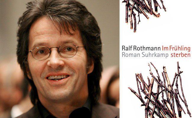 "Ralf Rothmanns neuer Roman : ""Im Frühling sterben"""