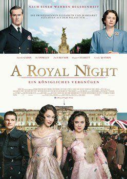 A Royal Night – Ein königliches Vergnügen – Trailer und Kritik zum Film