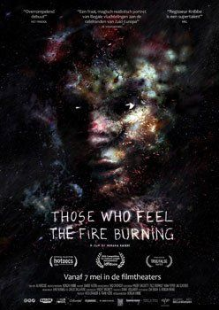 Those Who Feel The Fire Burning – Trailer und Informationen zum Film