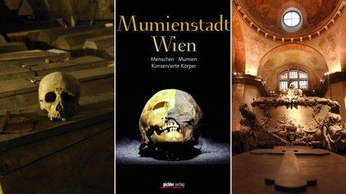 Mumienstadt Wien: Einblick in die Welt der konservierten Körper