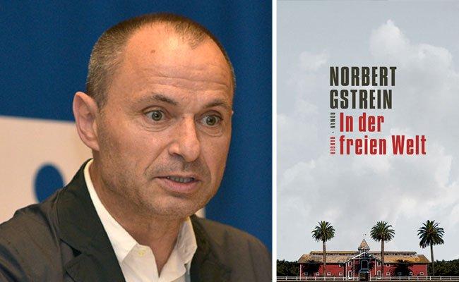 """Bilder und Gegenbilder: """"In der freien Welt"""" von Norbert Gstrein"""
