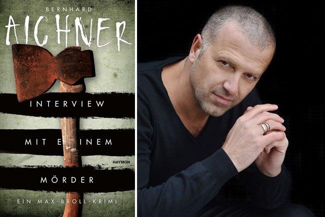 """Bernhard Aichners """"Interview mit einem Mörder"""" ist der jüngste Streich rund um Protagonist Max Broll"""