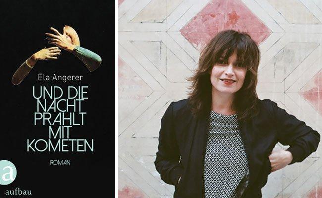"""Ela Angerers zweiter Roman """"Und die Nacht prahlt mit Kometen"""" lässt einen nicht unberührt"""