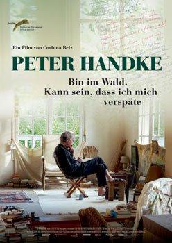 Peter Handke – Bin im Wald, kann sein, dass ich mich verspäte … – Trailer und Kritik zum Film