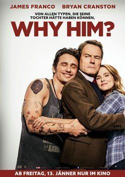 Why Him? – Trailer und Informationen zum Film
