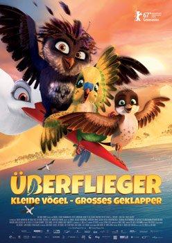 Überflieger – Kleine Vögel, großes Geklapper – Trailer und Kritik zum Film