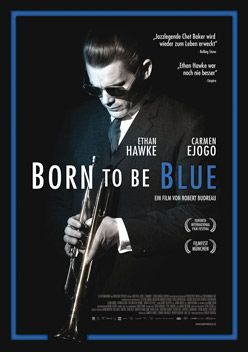 Born To Be Blue – Trailer und Kritik zum Film