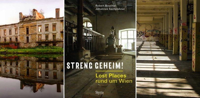 """Zeitkapseln der besonderen Art: Die """"Lost Places"""" rund um die Stadt Wien erkunden"""