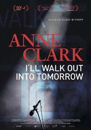 Anne Clark – I'll Walk Out Into Tomorrow: Trailer und Informationen zum Film